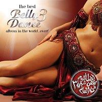 Různí interpreti – The Best Bellydance Album In The World Ever Vol. 3