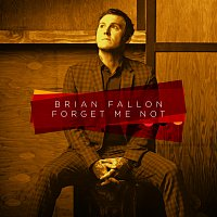 Brian Fallon – Forget Me Not