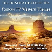 Hill Bowen & His Orchestra – Famous TV Western Themes