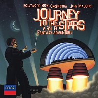Hollywood Bowl Orchestra, John Mauceri – Journey To The Stars - A Sci Fi Fantasy Adventure