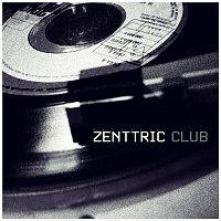 Zenttric – Zenttric Club