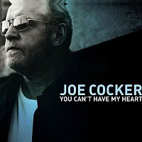 Joe Cocker – You Can't Have My Heart
