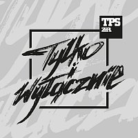 TPS – Tylko I Wyłącznie