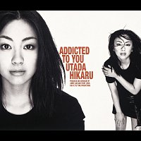 Utada Hikaru – Addicted To You