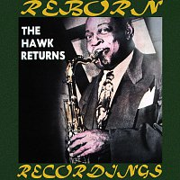 Coleman Hawkins – The Hawk Returns (HD Remastered)