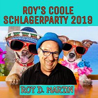 Roy D. Martin – Roy´s coole Schlagerparty 2019