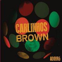 Carlinhos Brown – Adobró