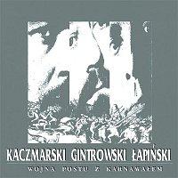 Jacek Kaczmarski, Przemyslaw Gintrowski, Zbigniew Łapiński – Wojna Postu Z Karnawalem
