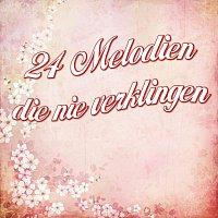 Různí interpreti – 24 Melodien die nie verklingen
