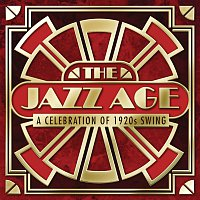 Různí interpreti – The Jazz Age - A Celebration Of 1920s Swing