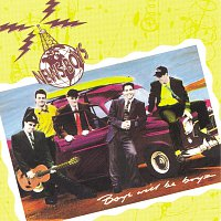 Newsboys – Boys Will Be Boyz