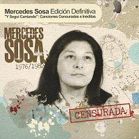 Mercedes Sosa – Y Seguí Cantando: Canciones Censuradas E Ineditas