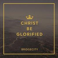 BridgeCity – Christ Be Glorified