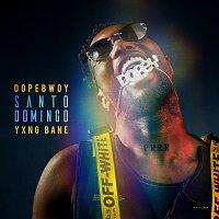 Dopebwoy, Yxng Bane – Santo Domingo