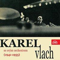 Hraje Karel Vlach se svým orchestrem (1941-1955)