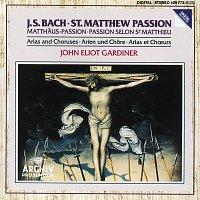 Barbara Bonney, Ann Monoyios, Anne Sofie von Otter, Michael Chance, Howard Crook – Bach, J.S.: St. Matthew Passion - Arias & Choruses