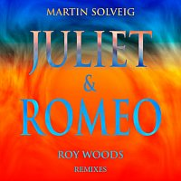Martin Solveig, Roy Woods – Juliet & Romeo [Remixes]