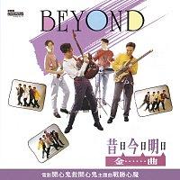 Beyond – Xi Ri Jin Ri Ming Ri Jin Qu