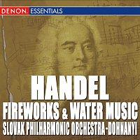 Oliver von Dohnanyi, Slovak Philharmonic Orchestra – Handel: Fireworks Music Suite - Water Music Suite Nos. 1 & 2