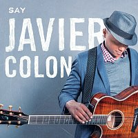 Javier Colon – Say