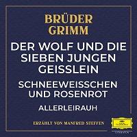 Der Wolf und die sieben jungen Geiszlein / Schneeweiszchen und Rosenrot / Allerleirauh