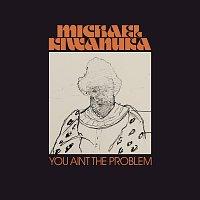 Michael Kiwanuka – You Ain't The Problem [Radio Edit]