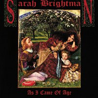 Sarah Brightman – As I Came Of Age