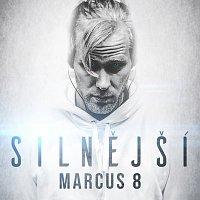 Marcus 8 – Silnější