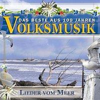 Various  Artists – Das Beste aus 100 Jahre Volksmusik Lieder vom Meer