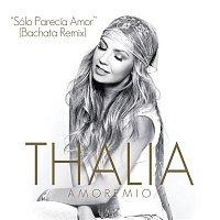 Thalía – Sólo Parecía Amor (Bachata Remix)