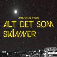 Anne Grete Preus – Alt det som skinner