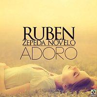 Rubén Zepeda Novelo – Adoro