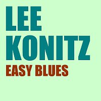 Lee Konitz – Easy Blues