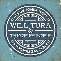 Will Tura, Triggerfinger – Als De Zomer Weer Voorbij Zal Zijn