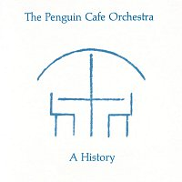 Penguin Cafe Orchestra – A History