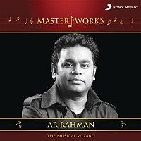 A.R. Rahman – MasterWorks - A.R. Rahman (The Musical Wizard)