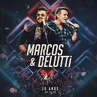Marcos & Belutti – Marcos & Belutti - 10 Anos (Ao Vivo)