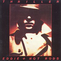Eddie & The Hot Rods – Thriller