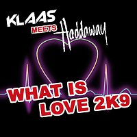 Klaas, Haddaway – What Is Love 2K9
