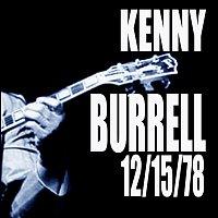 Kenny Burrell – 12/15/78 [Live]