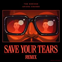 The Weeknd, Ariana Grande – Save Your Tears [Remix]