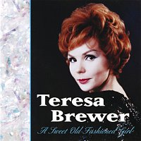 Teresa Brewer – A Sweet Old-Fashioned Girl