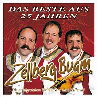 Zellberg Buam – Das Beste Aus 25 Jahren - 25 Hits