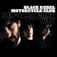 Black Rebel Motorcycle Club – Ain't No Easy Way (Live)