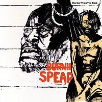Burning Spear – Harder Than The Best