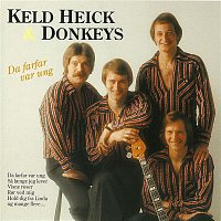 Keld Heick & Donkeys – Da Farfar Var Ung