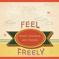 Benny Goodman – Feel Freely