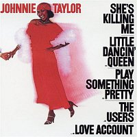 Johnnie Taylor – She's Killing Me