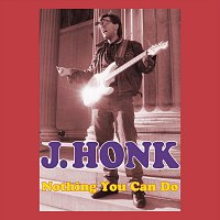 J.Honk – Nothing You Can Do