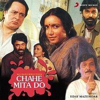 Uday Mazumdar, Anuradha Paudwal, Suresh Wadkar – Chahe Mita Do (Original Motion Picture Soundtrack)
